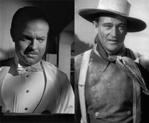 Orson Welles in Citizen Kane, John Wayne in John Ford's Stagecoach