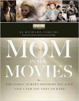 TCM's Mom in the Movies by Richard Corliss