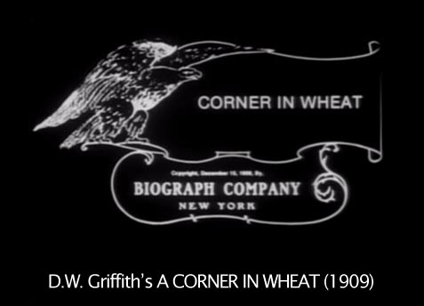 D.W. Griffiths A CORNER IN WHEAT (1909)
