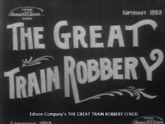 Edison Company's THE GREAT TRAIN ROBBERY (1903)