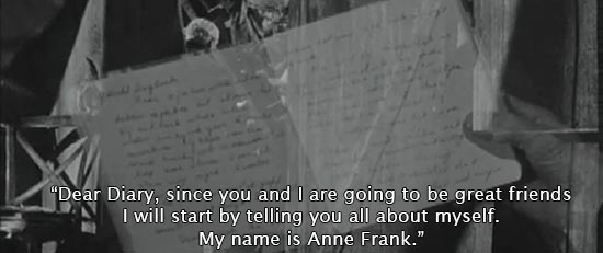 """The Diary of Anne Frank (1959)... """"Dear Diary, since you and I are going to be great friends, I will start by telling you all about myself. My name is Anne Frank."""" -Millie Perkins as Anne Frank"""