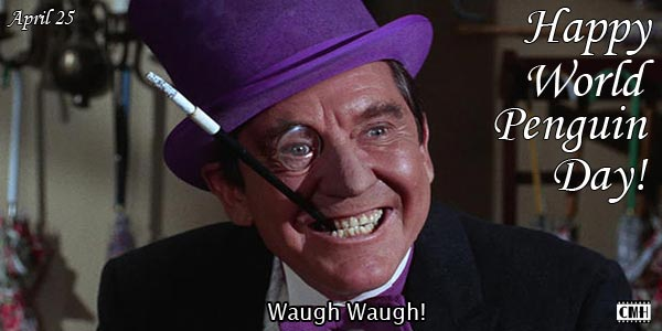 Happy World Penguin Day, Burgess Meredith as The Penguin on Batman