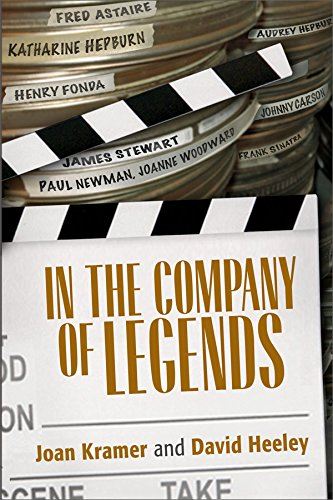 In the Company of Legends by Joan Kramer and David Heeley