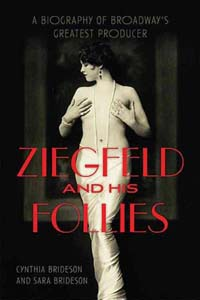 Ziegfeld and his Follies by Sara and Cynthia Brideson