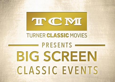 TCM Presents Big Screen Classic Events via Fathom Events nationwide screenings