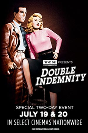 Double Indemnity on the Big Screen TCM Presents