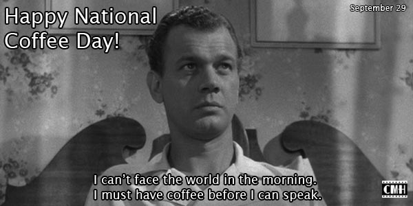 Happy National Coffee Day, Joseph Cotten, Shadow of a Doubt