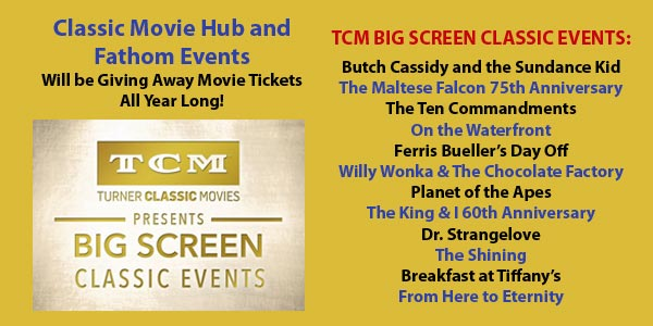 Classic Movie Hub and Fathom Events TCM Big Screen Classics 2016 Movie Ticket Giveaway