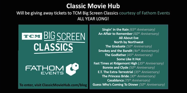 Fathom Events TCM Big Screen Classics Calendar for 2017 and Classic Movie Hub Contest