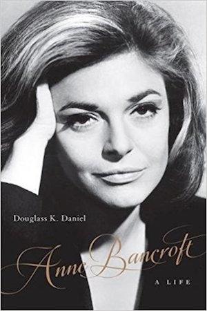Anne Bancroft: A Life biography