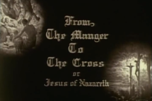 From the Manger to the Cross (1912) title card