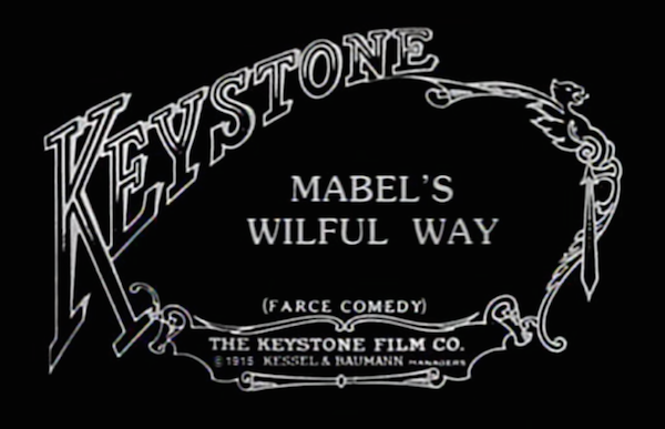 Mabel's Wilful Way 1915 title card