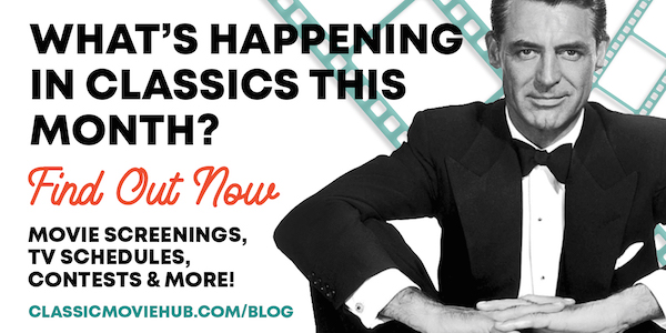 What's happening in classic movies and tv classic movie hub guide