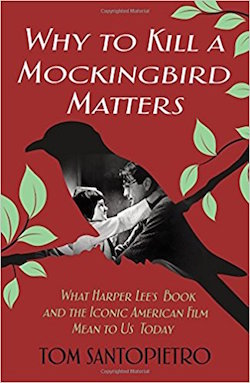 why to kill a mockingbird matters by thomas santopietro