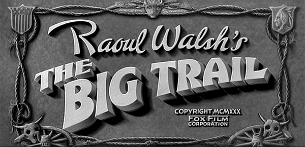 The Big Trail (1930) John Wayne Widescreen Title Screen