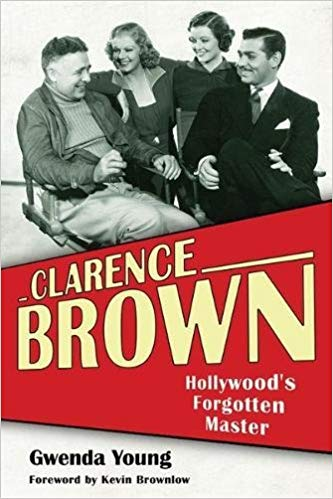 Clarence Brown- Hollywood's Forgotten Master