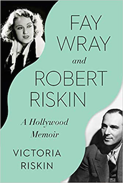 fay wray robert riskin a hollywood memoir by victoria riskin