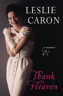 Leslie Caron Memoir, Thank Heaven, Book
