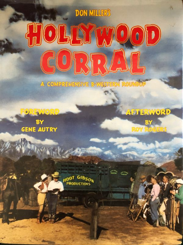 Hollywood Corral: A Comprehensive B-Western Guide by Don Miller