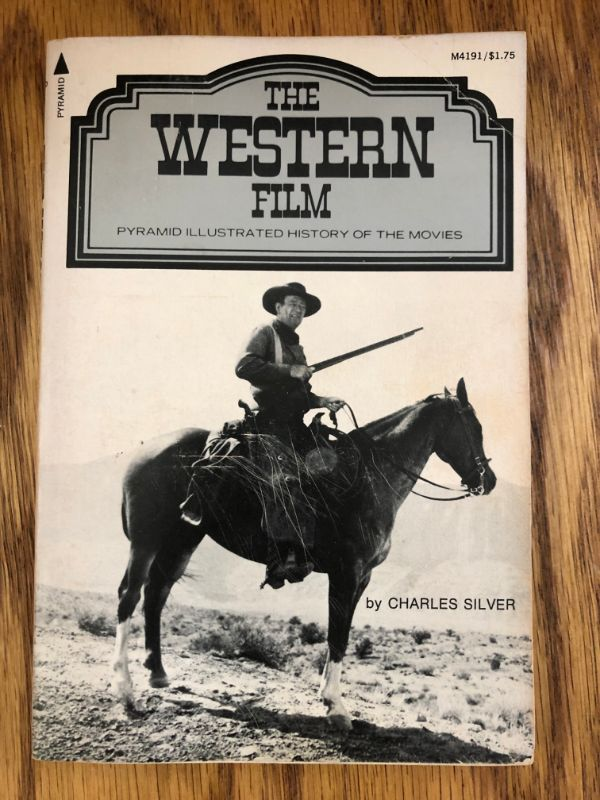The Western Film by Charles Silver