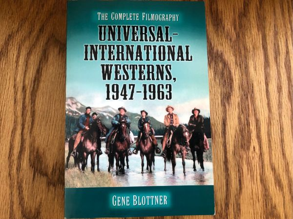 Universal International Westerns, 1947-1963 by Gene Blottner