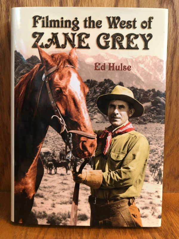 Filming the West of Zayne Grey by Ed Hulse