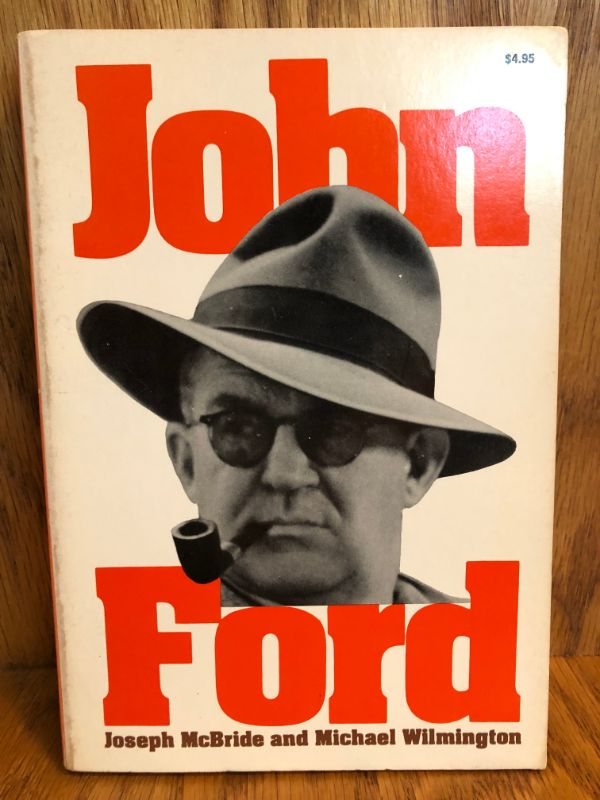 John Ford by Joseph McBride and Michael Wilmington