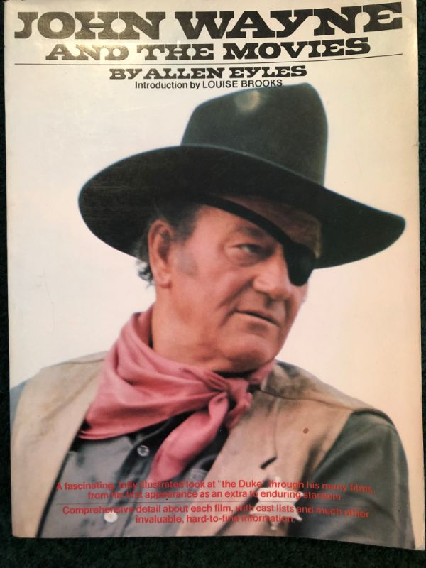 John Wayne and The Movies by Allen Eyles
