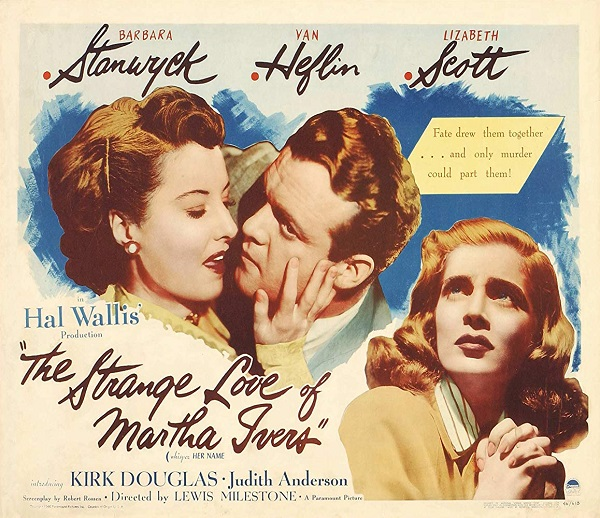 Barbara Stanwyck, Van Heflin, Lizabeth Scott, and newcomer Kirk Douglas star as the adult characters in the 1946 film noir, The Strange Love of Martha Ivers.