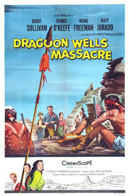 Dragoon Wells Massacre (1957) Movie Poster