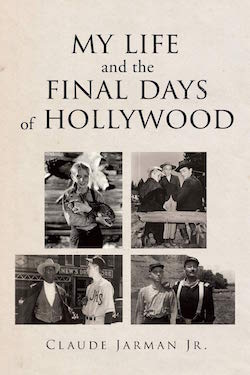 My Life and the Final Days of Hollywood by Claude Jarman Jr