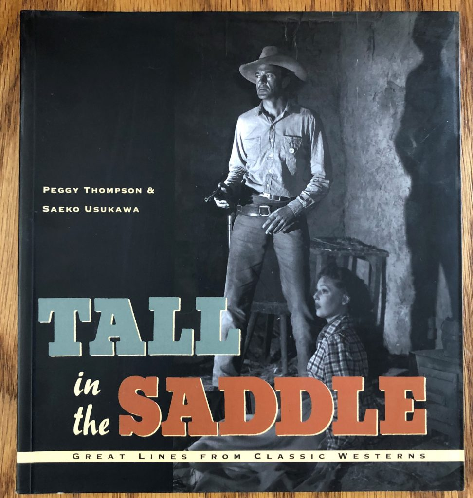 Tall in the Saddle: Great Lines from Classic Westerns by Peggy Thompson and Saeko Usukawa Book