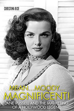 jane russell bio Mean…Moody…Magnificent!- Jane Russell and the Marketing of a Hollywood Legend