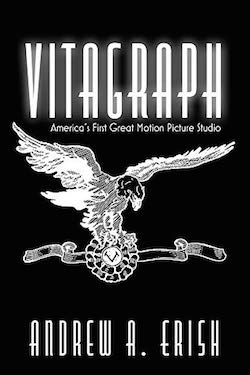 Vitagraph America's First Great Motion Picture Studio