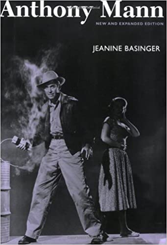 Anthony Mann, New and Expanded Edition by Jeanine Basinger