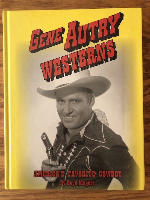 Gene Autry Westerns by Boyd Magers Book