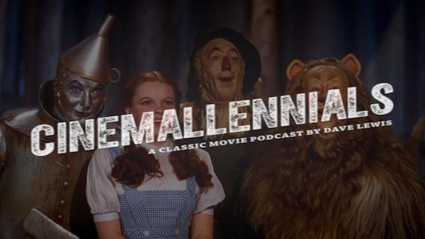 Cinemallennials The Wizard of Oz