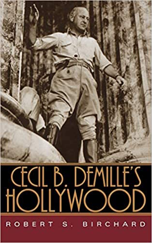 Cecil B DeMille's Hollywood