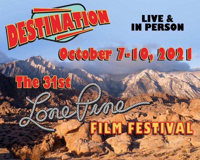 The 31st Lone Pine Film Festival – October 7-10, 2021