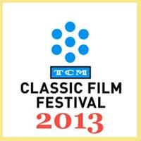 Turner Classic Movies Film Festival 2013
