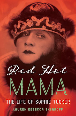 red hot mama: the life of sophie tucker